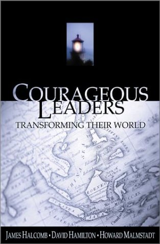Courageous Leaders: Transforming Their World (From Loren: James Halcomb, David