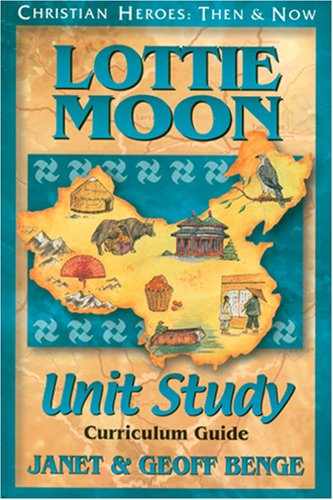 9781576582091: Lottie Moon Unit Study Guide (Christian Heroes: Then & Now)