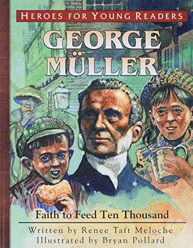 9781576582329: George Mueller: Faith to Feed Ten Thousand (Heroes for Young Readers)