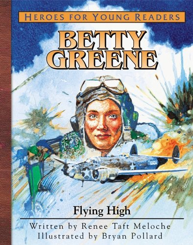 9781576582398: Betty Green - Flying High (Heroes for Young Readers)