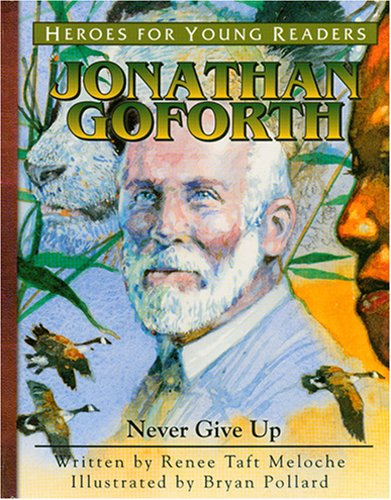 9781576582428: Jonathan Goforth: Never Give Up (Heroes for Young Readers)