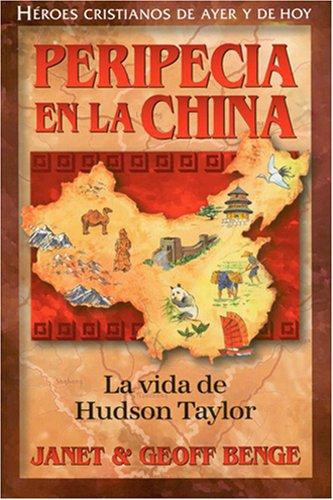 Peripecia En La China: La Vida de Hudson Taylor (Heroes Cristianos De Ayer Y De Hoy) (Heroes ...