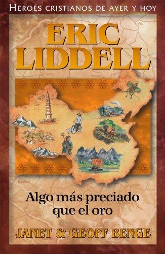 9781576582619: Eric Liddell: Algo Mas Preciado Que el Oro (Heroes Cristianos De Ayer Y Hoy)
