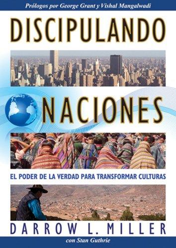 9781576582848: Discipulando Naciones: El Poder De La Verdad Para Transformar Culturas (Discipling Nations) (Spanish Edition)