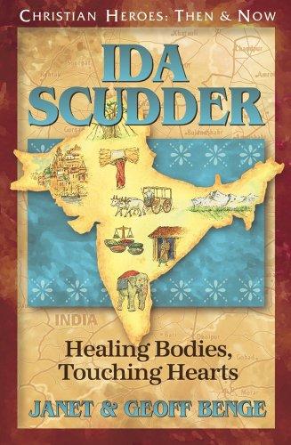 9781576582855: Ida Scudder: Healing Bodies, Touching Hearts (Christian Heroes: Then & Now)