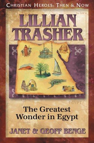 9781576583050: Lillian Trasher: The Greatest Wonder in Egypt (Christian Heroes: Then & Now) (Christian Heroes: Then and Now)