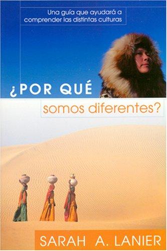 9781576583111: Por Qué Somos Diferentes?: Una Guía Que Ayudará A Comprender Las Distintas Culturas (Foreign to Familiar) (Spanish Edition)