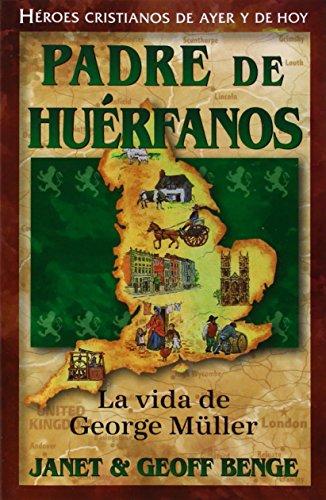 George Muller (Heroes Cristianos de Ayer de Hoy) (Spanish Edition): Janet Benge, Geoff Benge