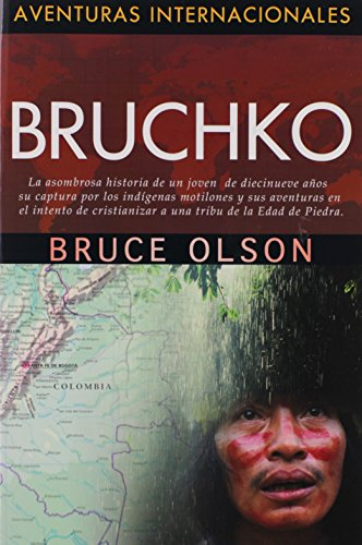 Bruchko (Aventuras Internacionales) (Spanish Edition) (1576583341) by Bruce Olson