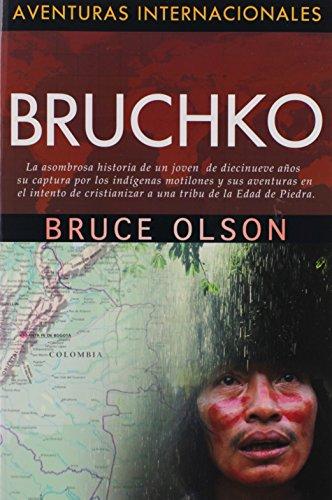 9781576583340: Bruchko (Spanish Edition) (Aventuras Internacionales) (English title: Bruchko) (International Adventures)