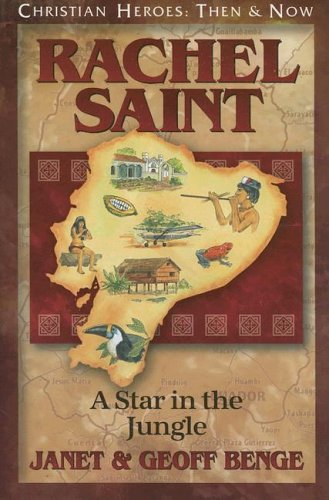 9781576583371: Rachel Saint: A Star in the Jungle (Christian Heroes: Then & Now)