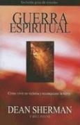 9781576583418: Guerra Espiritual: Como Vivir en Victoria y Reconquistar la Tierra