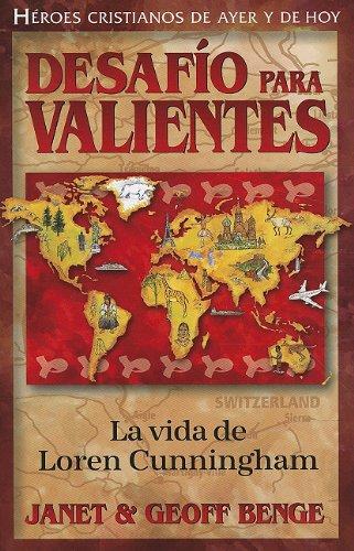 9781576583470: Desafío para valientes: La vida de Loren Cunningham (Héroes Cristianos De Ayer Y De Hoy) (Heroes Cristianos de Ayer y Hoy) (Spanish Edition)