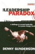9781576583791: The Leadership Paradox: A Challenge to Servant Leadership in a Power-Hungry World (Discipleship Essentials)