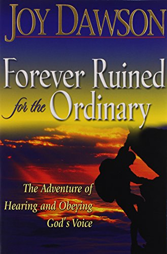9781576583876: Forever Ruined for the Ordinary: The Adventure of Hearing and Obeying God's Voice
