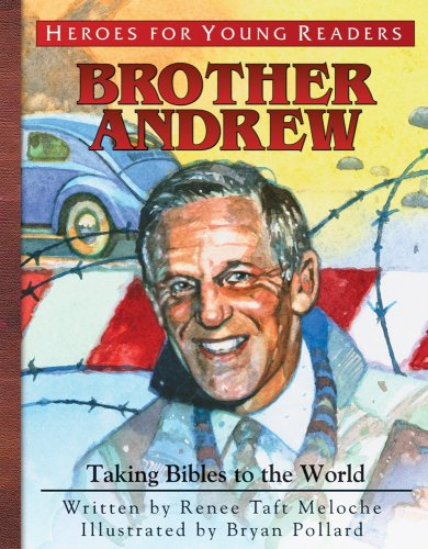 9781576584132: Brother Andrew: Taking Bibles to the World (Heroes for Young Readers)