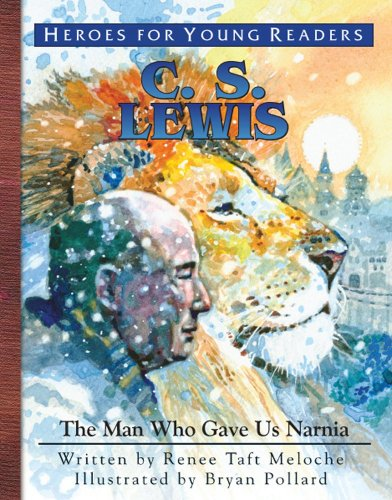 9781576584378: C.S. Lewis: The Man Who Gave Us Narnia (Heroes for Young Readers)