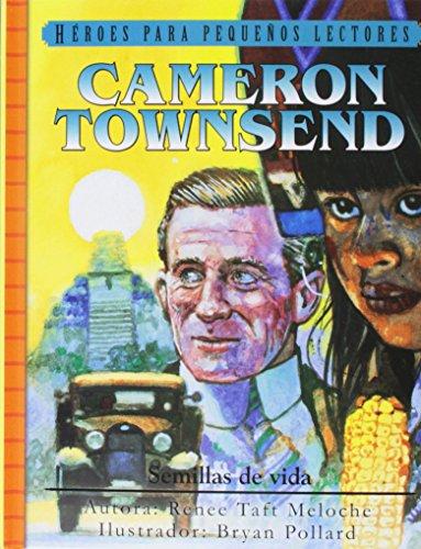 Cameron Townsend: Semillas de Vida (Heroes Para: Meloche, Renee
