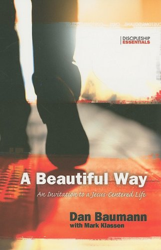 9781576584811: A Beautiful Way: An Invitation to a Jesus-Centered Life (Discipleship Essentials)