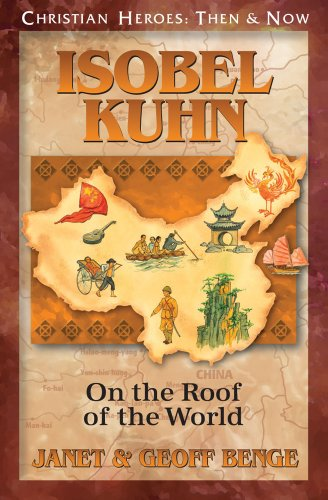 9781576584972: Isobel Kuhn: On the Roof of the World (Christian Heroes: Then & Now)