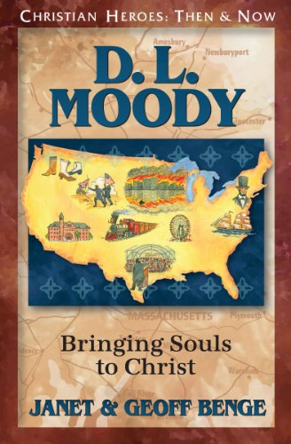 9781576585528: D. L. Moody: Bringing Souls to Christ (Christian Heroes: Then & Now)