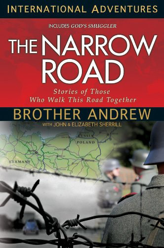 The Narrow Road: Stories of Those Who Walk This Road Together (International Adventures) (9781576585597) by Brother Andrew; John Sherrill; Elizabeth Sherrill