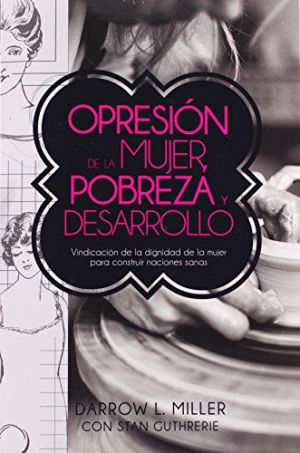 9781576587010: Opresión de la mujer, pobreza y desarrollo (Spanish Edition)