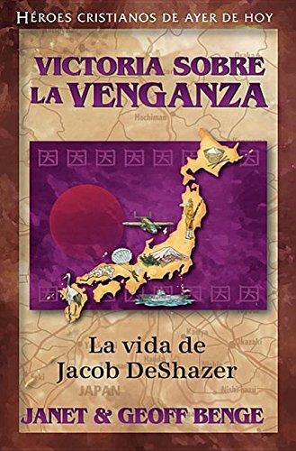 Jacob DeShazer (Spanish Edition) Victoria Sobre La: Janet Benge, Geoff