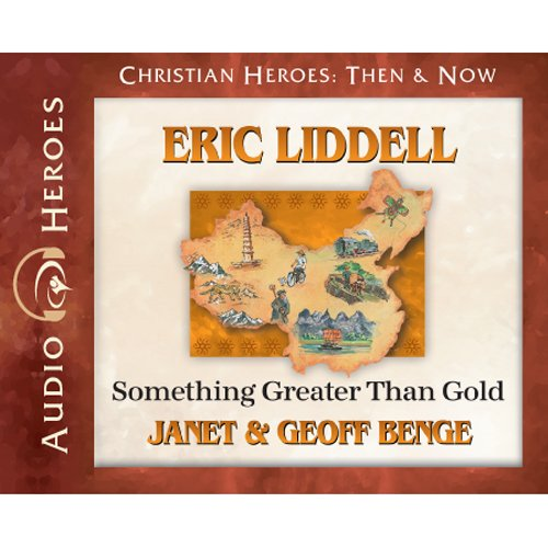 9781576587225: Eric Liddell Audiobook: Something Greater Than Gold (Christian Heroes: Then & Now)
