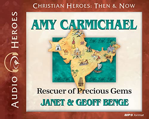 9781576587232: Amy Carmichael Audiobook: Rescuer of Precious Gems (Christian Heroes: Then & Now)