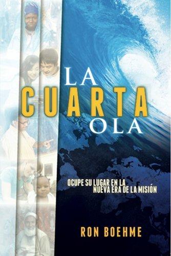 9781576587362: La Cuarta Ola: Ocupe su lugar en la nueva era de la mision (The Fourth Wave) (Spanish Edition)
