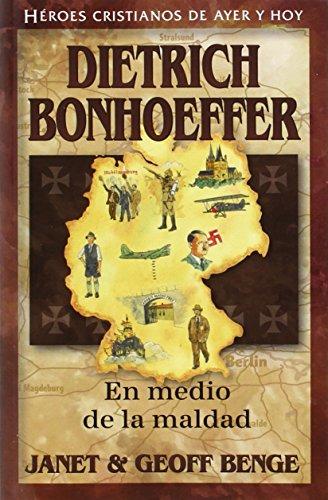 9781576587546: Dietrich Bonhoeffer: En Medio de la Maldad = Dietrich Bonhoeffer (Heroes Cristianos de Ayer y Hoy)