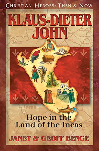 9781576587553: Klaus-Dieter John: Hope in the Land of the Incas (Christian Heroes: Then & Now) (Christian Heroes Then and Now)