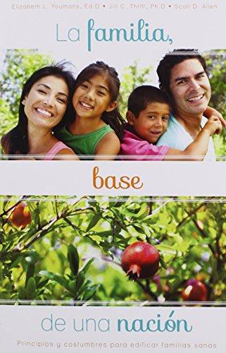 9781576587645: La Familia, Base de una Nación: Principios y costumbres para edificar familias sanas (Spanish Edition)