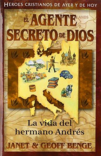 9781576587652: El agente secreto de Dios: La vida del hermano Andrés (Héroes cristianos de ayer y de hoy) (Heroes Cristianos de Ayer y Hoy)