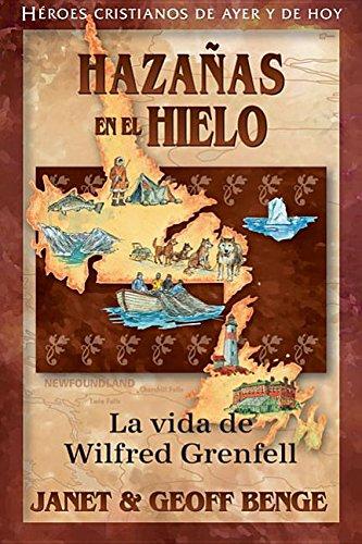 Wilfred Grenfell (Spanish Edition) Hazañas en el: Janet Benge, Geoff