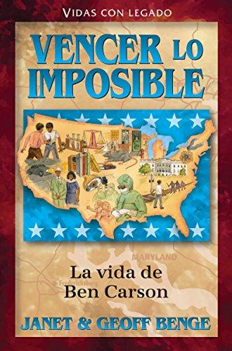 9781576588116: Vencer lo imposible: La vida de Ben Carson (Spanish Edition)
