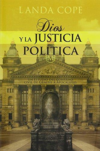 9781576588130: Dios y La Justicia Politica: Un Estudio del Gobierno Civil de Genesis a Apocalipsis (English and Spanish Edition)