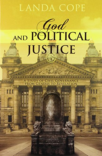 9781576588345: God and Political Justice: A Study of Civil Governance from Genesis to Revelation (The Biblical Template)