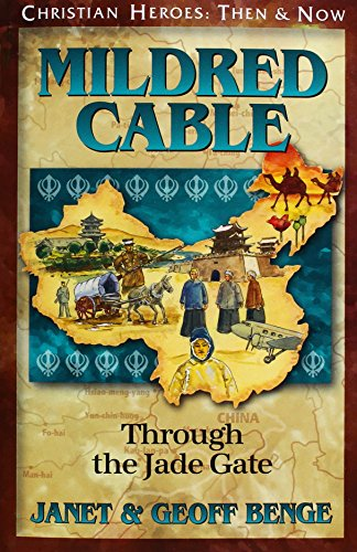 9781576588864: Mildred Cable: Through the Jade Gate (Christian Heroes: Then & Now)