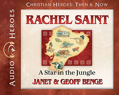 9781576588901: Rachel Saint Audiobook: A Star in the Jungle (Christian Heroes: Then & Now)