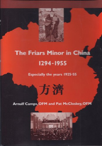 9781576590027: The Friars Minor in China, 1294-1955