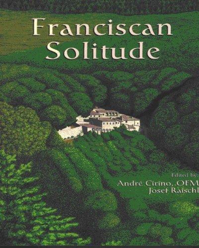 Franciscan Solitude: Cirino. OFM, Andre & Josef Raischl