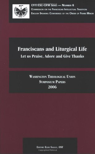 Franciscans and Liturgical Life: Let Us Praise, Adore and Give Thanks (1576591417) by Ilia Delio; Catherine Dooley; Judith Kubicki; James Sabak; William Cieslak; Daniel Grigassy