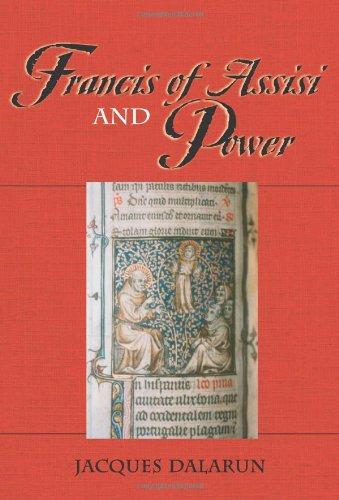 Francis of Assisi and Power: Jacques Dalarun