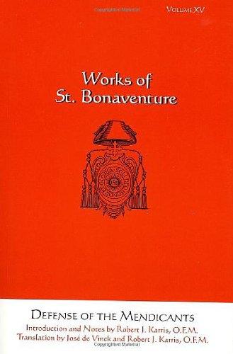 Defense of the Mendicants: Works of St.: Robert J. Karris,