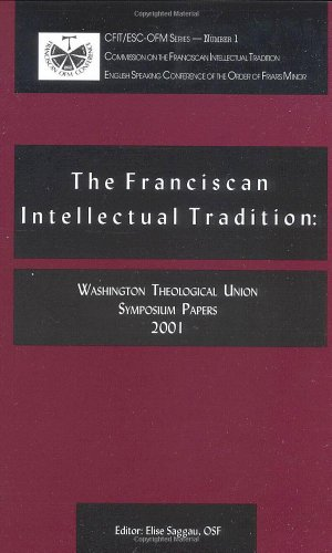 Franciscan Intellecutual Tradition (1576591808) by Margaret Carney; Vincent Cushing; Ilia Delio; Dominic Monti; Zachary Hayes; Kenan Osborne; Diane Tomkinson