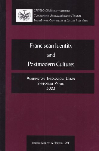 Franciscan Identity and Postmodern Culture: Washington Theological Union Symposium Papers 2002 (Cfit/Esc-Ofm Series) (1576591867) by Margaret Carney; Dominic Monti; Ilia Delio; John Burkhard; Jane Kopas; Xavier John Seubert; Vincent Cushing