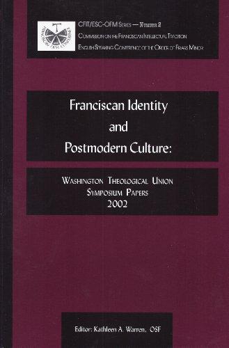 Franciscan Identity and Postmodern Culture: Washington Theological Union Symposium Papers 2002 (Cfit/Esc-Ofm Series) (9781576591864) by Margaret Carney; Dominic Monti; Ilia Delio; John Burkhard; Jane Kopas; Xavier John Seubert; Vincent Cushing