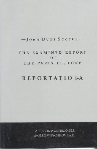 9781576591932: John Duns Scotus: The Examined Report of the Paris Lecture, Reportatio 1-A (Latin Edition)